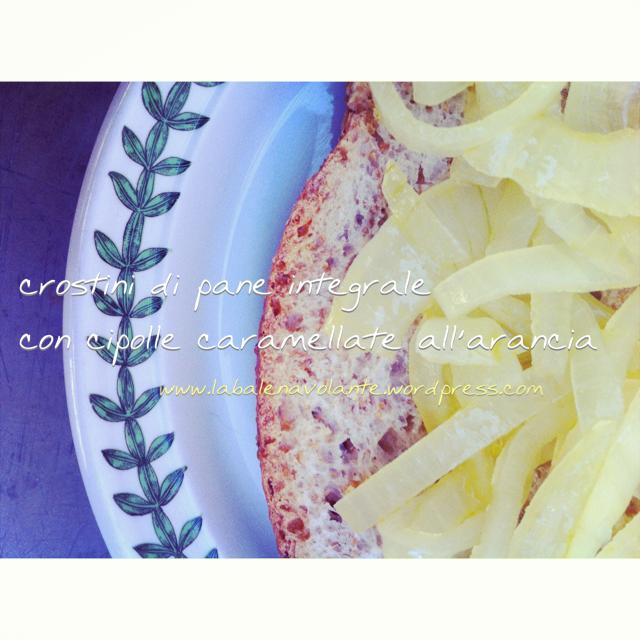 crostini_cipolle_all'arancia_balenavolante